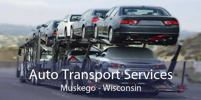 Auto Transport Services Muskego - Wisconsin