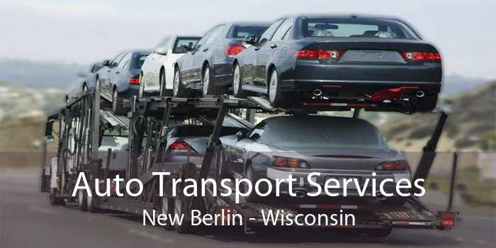 Auto Transport Services New Berlin - Wisconsin