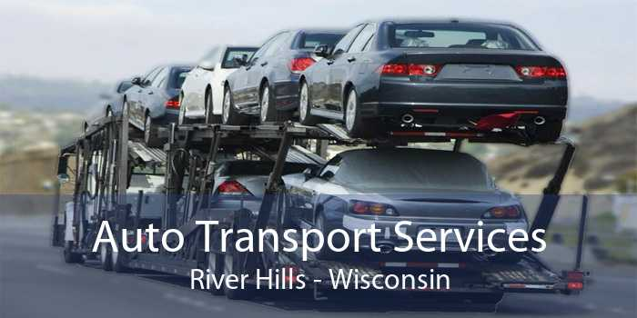 Auto Transport Services River Hills - Wisconsin