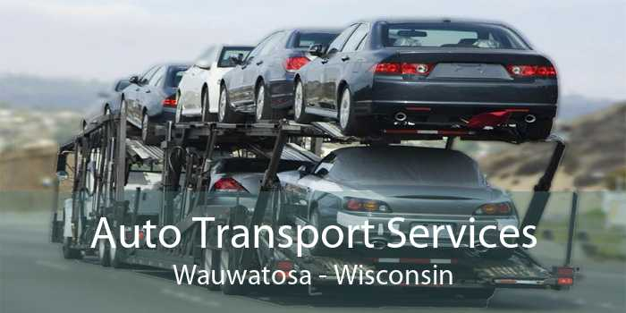 Auto Transport Services Wauwatosa - Wisconsin