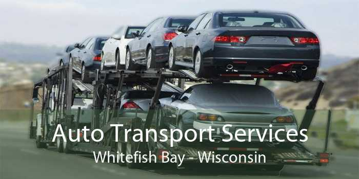 Auto Transport Services Whitefish Bay - Wisconsin