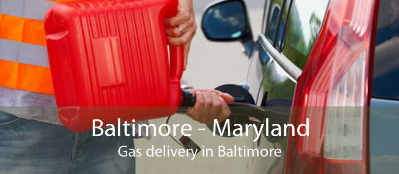 Baltimore - Maryland Gas delivery in Baltimore