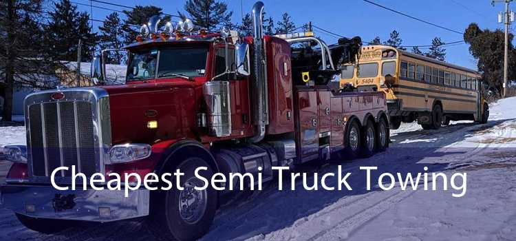 Cheapest Semi Truck Towing