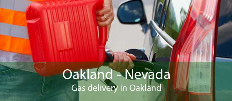 Oakland - Nevada Gas delivery in Oakland