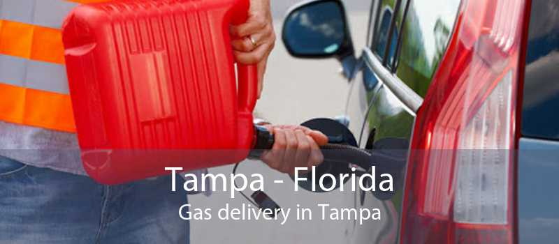 Tampa - Florida Gas delivery in Tampa
